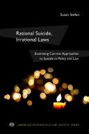 Rational Suicide, Irrational Laws