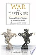 War Over Destinies