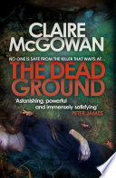 The Dead Ground (Paula Maguire 2) Against The Clock To Stop A Merciless
