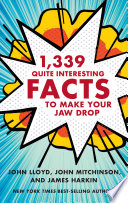 1 339 Quite Interesting Facts to Make Your Jaw Drop