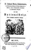 D. Johann Georg Zimmermann, der Sicilianischen Akademie des guten Geschmackes in Palermo, und der Schweitzerischen Gesellschaft der Wissenschaften Mitglied von dem Nationalstolze