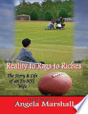Reality to Rags to Riches - The Story & Life of an Ex- Nfl Wife Pdf/ePub eBook