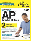 Cracking the AP Calculus BC Exam  2015 Edition