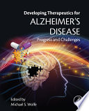 Developing Therapeutics For Alzheimer S Disease