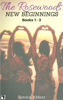 download ebook new beginnings - the rosewoods series - books 1 - 3 pdf epub