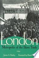 London  Metropolis of the Slave Trade