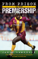 From Prison to the Premiership   The Amazing True Story of Britain s Hardest Footballer