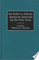 An Index to African American Spirituals for the Solo Voice