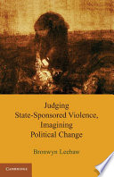 Judging State Sponsored Violence Imagining Political Change