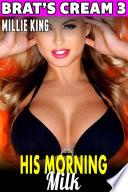 His Morning Milk   Brat   s Cream 3  Lactation Erotica Milking Erotica Adult Nursing Erotica Age Gap Erotica