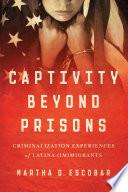 Captivity Beyond Prisons