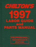 Chilton s 1997 Labor Guide and Parts Manual