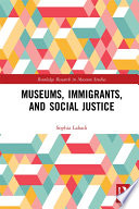 Museums  Immigrants  and Social Justice