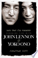 Days That I Ll Remember Spending Time With John Lennon Yoko Ono