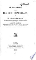 De l'humanité dans les lois criminelles, et de la jurisprudence