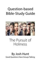 Question Based Bible Study Guide    The Pursuit of Holiness