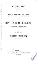 Selections from The Hesperides and works of the Rev  Robert Herrick     by     Charles Short