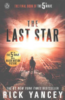 The 5th Wave 3: The Last Star : bestselling trilogy by rick yancey that began...