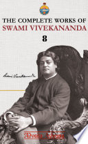 The Complete Works Of Swami Vivekananda - Volume 8 : belur math, this is volume...