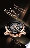 Luxus Momente