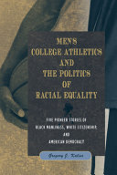 Men s College Athletics and the Politics of Racial Equality