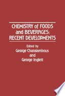 Chemistry of Foods and Beverages  Recent Developments