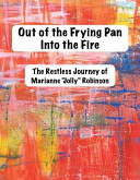 Out of the Frying Pan  Into the Fire Book PDF