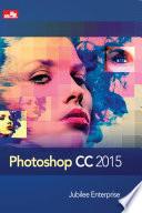 Photoshop CC 2015 : foto, membuat desain grafis, bekerja...