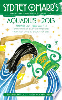 Sydney Omarr s Day by Day Astrological Guide for the Year 2013  Aquarius
