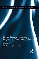 Human Evolution, Economic Progress and Evolutionary Failure