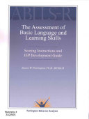 The Assessment of Basic Language and Learning Skills  The ABLL R   Scoring Instructions and IEP Development Guide