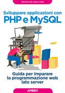 Sviluppare Applicazioni Con Php E Mysql Guida Per Imparare La Programmazione Web Lato Server