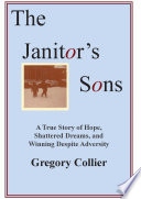 download ebook the janitor's sons: a true story of hope, shattered dreams, and winning despite adversity pdf epub