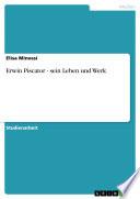 Erwin Piscator - sein Leben und Werk