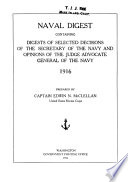 Naval digest, containing digests of selected decisions of the Secretary of the Navy and opinions of the Judge Advocate General of the Navy