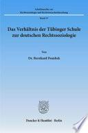 Das Verhältnis der Tübinger Schule zur deutschen Rechtssoziologie