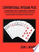 Conventional Wisdom Plus a Comprehensive Guide to Modern Bridge Conventions