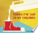 Things I ve Said to My Children