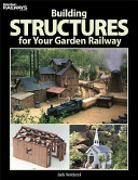 Building Structures for Your Garden Railway