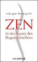 Zen in der Kunst des Bogenschiessens