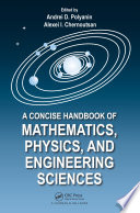 A Concise Handbook of Mathematics  Physics  and Engineering Sciences