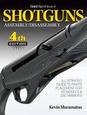 Gun Digest Book Of Shotguns Assembly Disassembly