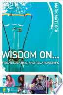 Wisdom On Friends Dating And Relationships