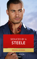 Seduced By A Steele (Mills & Boon Desire) (Forged of Steele, Book 12) Book Cover