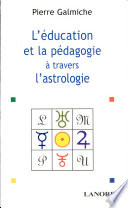 La p  dagogie et l   ducation    travers l astrologie