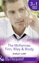 The Mckennas  Finn  Riley and Brody  One Day to Find a Husband   How the Playboy Got Serious   Return of the Last McKenna  Mills   Boon By Request   The McKenna Brothers  Book 1