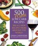 500 More Low Carb Recipes