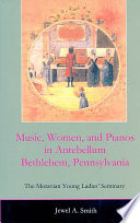 Music  Women  and Pianos in Antebellum Bethlehem  Pennsylvania
