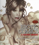 Erotic Comics  A Graphic History