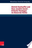 Dietrich Bonhoeffer und Hans Joachim Iwand – Kritische Theologen im Dienst der Kirche
